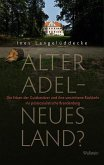 Alter Adel - neues Land?