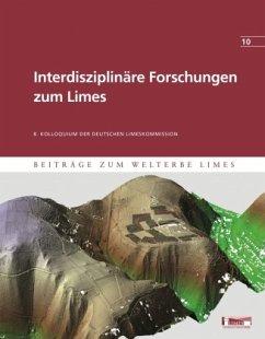 Interdisziplinäre Forschungen zum Limes