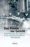Das Private vor Gericht