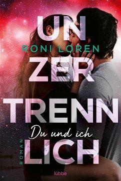 Unzertrennlich / Du und ich Bd.2 - Loren, Roni