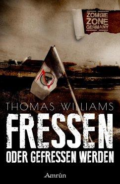 Zombie Zone Germany: Fressen oder gefressen werden - Williams, Thomas