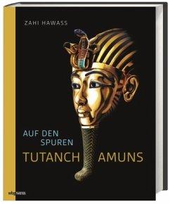 Auf den Spuren Tutanchamuns - Hawass, Zahi