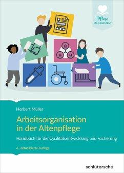Arbeitsorganisation in der Altenpflege - Müller, Herbert