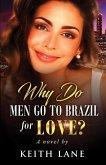 Why Do Men Go To Brazil For Love?