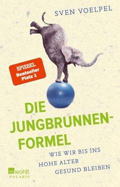 Die Jungbrunnen-Formel (eBook, ePUB) - Voelpel, Sven
