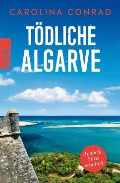 Todliche Algarve / Anabela Silva ermittelt Bd.3