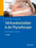 100 Krankheitsbilder in der Physiotherapie (eBook, PDF)