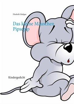 Das kleine Mäuschen Pipsepip (eBook, ePUB)