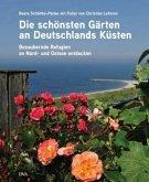 Die schönsten Gärten an Deutschlands Küsten (Mängelexemplar)