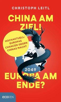 China am Ziel! Europa am Ende? (eBook, ePUB) - Leitl, Christoph