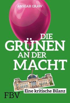 Die Grünen an der Macht (eBook, PDF) - Graw, Ansgar