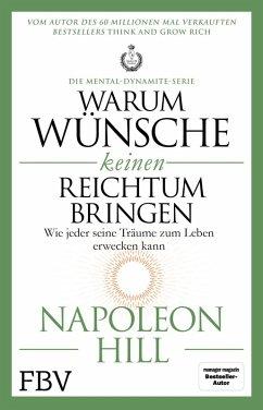 Warum Wünsche keinen Reichtum bringen - Die Mental-Dynamite-Serie (eBook, PDF) - Hill, Napoleon