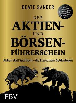 Der Aktien- und Börsenführerschein - Jubiläumsausgabe (eBook, ePUB) - Sander, Beate