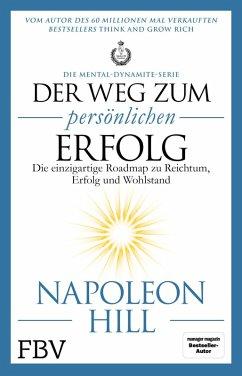 Der Weg zum persönlichen Erfolg - Die Mental-Dynamite-Serie (eBook, PDF) - Hill, Napoleon