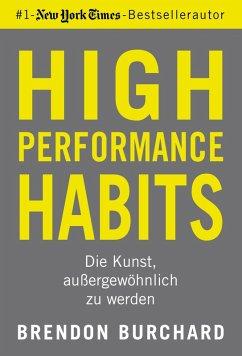 High Performance Habits (eBook, ePUB) - Burchard, Brendon