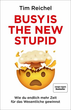 Busy is the new stupid (eBook, PDF) - Reichel, Tim