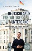 Deutschlands freiwilliger Untergang (eBook, PDF)