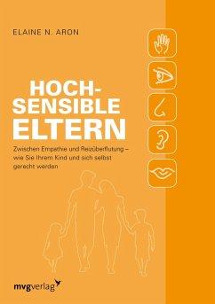 Hochsensible Eltern (eBook, ePUB) - Aron, Elaine N.