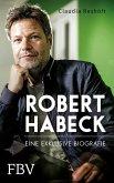 Robert Habeck - Eine exklusive Biografie (eBook, ePUB)