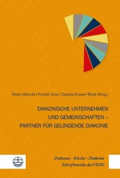 Diakonische Unternehmen und Diakonische Gemeinschaften - Partner für gelingende Diakonie