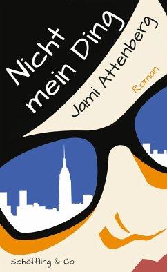 Nicht mein Ding (eBook, ePUB) - Attenberg, Jami