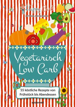 Happy Carb: Vegetarisch Low Carb (eBook, PDF) - Meiselbach, Bettina