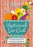 Happy Carb: Vegetarisch Low Carb (eBook, ePUB)