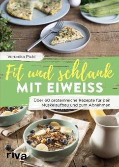 Fit und schlank mit Eiweiß (eBook, PDF) - Pichl, Veronika