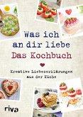 Was ich an dir liebe - Das Kochbuch (eBook, ePUB)