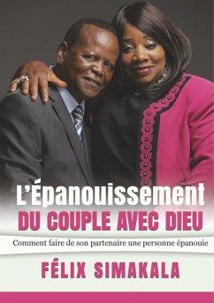L'Épanouissement Du Couple Avec Dieu (eBook, ePUB)