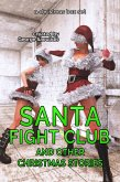Santa Fight Club and Other Christmas Stories (eBook, ePUB)