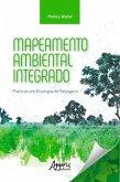 Mapeamento Ambiental Integrado: Práticas em Ecologia da Paisagem (eBook, ePUB)