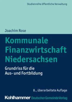 Kommunale Finanzwirtschaft Niedersachsen - Rose, Joachim