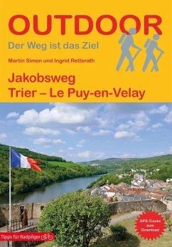 Jakobsweg Trier - Le Puy - Retterath, Ingrid; Simon, Martin