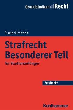 Strafrecht Besonderer Teil - Eisele, Jörg; Heinrich, Bernd