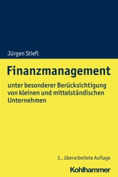 Finanzmanagement - Stiefl, Jürgen