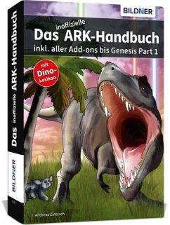 Das inoffizielle ARK-Handbuch - Zintzsch, Andreas