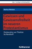 Gewissen und Gewissensfreiheit im neueren Protestantismus