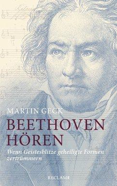 Beethoven hören - Geck, Martin