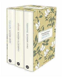 Die großen Romane der Schwestern Brontë - Brontë, Anne;Brontë, Charlotte;Brontë, Emily