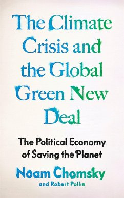 Climate Crisis and the Global Green New Deal: The Political Economy of Saving the Planet - Chomsky, Noam; Pollin, Robert
