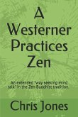 A Westerner Practices Zen: An extended