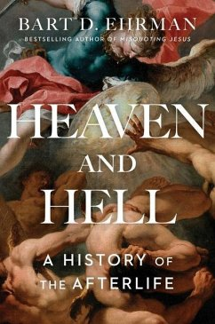Heaven and Hell: A History of the Afterlife - Ehrman, Bart D.
