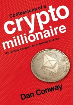 Confessions of a Crypto Millionaire - Conway, Dan
