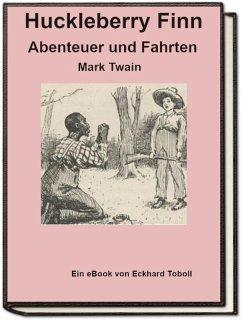 Huckleberry Finn - Abenteuer und Fahrten (eBook, ePUB) - Toboll, Eckhard