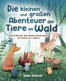 Die kleinen und großen Abenteuer der Tiere im Wald (eBook, ePUB)