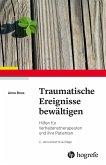 Traumatische Ereignisse bewältigen (eBook, ePUB)