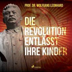 Die Revolution entlässt ihre Kinder (MP3-Download) - Leonhard, Wolfgang
