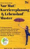 Nur Mut! Karriereplanung & Lebenslauf-Muster (eBook, ePUB)