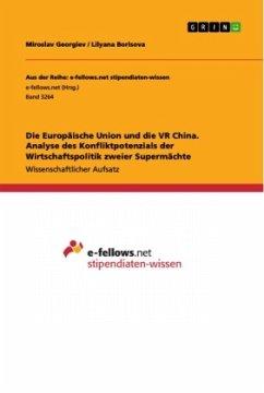 Die Europäische Union und die VR China. Analyse des Konfliktpotenzials der Wirtschaftspolitik zweier Supermächte